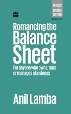 Romancing the Balance Sheet: for Anyone Who Owns, Runs or Manages a Business...