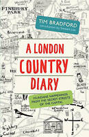 A London Country Diary: Mundane Happenings from the Secret Streets of-ExLibrary