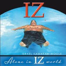 Alone In IZ World von Israel IZ Kamakawiwoole (2010), Neu OVP, CD