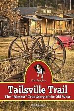 """NEW Tailsville Trail: The """"Almost"""" True Story of the Old West by Dan Drotzman"""