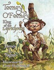 Teeney O'Feeney, King of the Leprechauns by James E. Tague (2010, Paperback)
