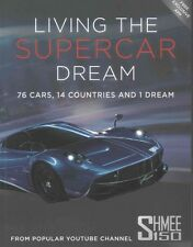 Living the Supercar Dream (Shmee150): 76 Cars, 14 Countries and 1 Dream, Shmee15