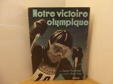 Notre victoire olympique par Jean Vuarnet ED. Arthaud 1961
