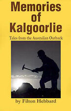 Memories of Kalgoorlie : Tales from the Australian Outback by Filton Hebbard