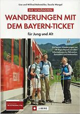 Die schönsten Wanderungen mit dem Bayern-Ticket für Jung und Alt NEU Bahnmüller