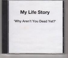 (HI877) My Life Story, Why Aren't You Dead Yet? - DJ CD