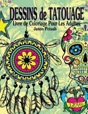 Le Stress Soulager Adulte Coloriage: Dessins de Tatouage Livre de Coloriage...