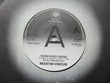"MARTIN CIRCUS Shine Baby Shine/I've Got A Treat UK 7"" EX Cond"