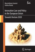 Innovation Law and Policy in the European Union : Towards Horizon 2020 by...