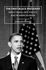 Hill, Johnny Bernard, The First Black President: Barack Obama, Race, Politics, a