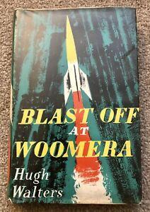 Hugh Walters BLAST OFF AT WOOMERA First Edition 1957 HARDBACK Chris Godfrey Book