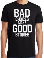 PubliciTeeZ Funny Big and Tall Bad Choices Make Good Stories T-Shirt Big Sizes