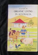 A Guide to Organic Living in Australia Michael J Roads