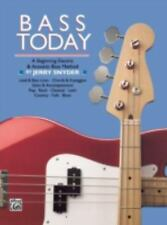 Bass Today : A Beginning Electric and Acoustic Bass Method by Jerry Snyder (198…