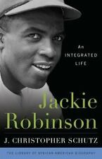 Library of African American Biography: Jackie Robinson : An Integrated Life...