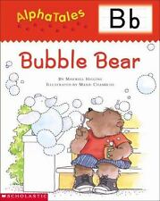 AlphaTales (Letter B: Bubble Bear): A Series of 26 Irresistible Animal-ExLibrary
