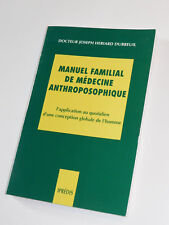 Manuel familial de médecine anthroposophique DOCTEUR Joseph Hériard Dubreuil