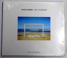 LUIGI GHIRRI  Del Guardare catalogo 2006 Nuovo !!
