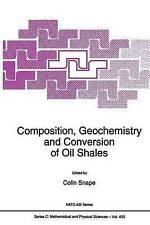 Composition, Geochemistry and Conversion of Oil Shales (NATO Science Series C: M