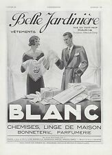 PUBLICITE  BELLE JARDINIERE BLANC LINGE DE MAISON  MODE FASHION  AD  1933 - 1H