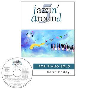 Jazzin Around 5 for Piano Book CD Sheet Music Kerin Bailey