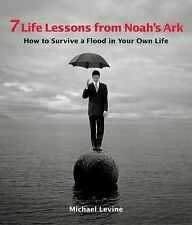 7 Life Lessons from Noah's Ark: How to Survive a Flood in Your Own Life, 1587612