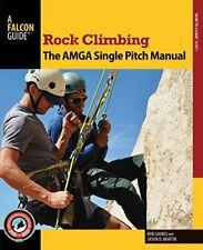 NEW - Rock Climbing: The AMGA Single Pitch Manual (How To Climb Series)