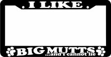 I LIKE BIG MUTTS AND I CANNOT LIE woof paw print funny dog License Plate Frame