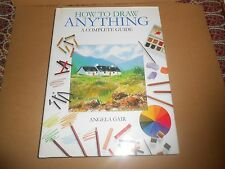 How to Draw Anything - A Complete Guide by Angela Gair Art Drawing Hardback Book