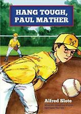 Hang Tough, Paul Mather.by Slote, Alfred  New 9780988698833 Fast Free Shipping.#