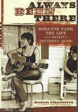 Always Been There : Rosanne Cash, the List, and the Spirit of Southern Music...