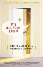 Its All Your Fault: How To Make It As A Hollywood Assistant-ExLibrary