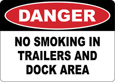 Osha Danger No Smoking In Trailers And Dock Area Adhesive Vinyl Sign Decal