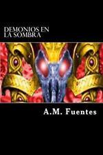 Demonios de Ocasi&#65533n: Demonios en la Sombra by A. Fuentes (2016,...