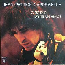 """Jean-Patrick Capdevielle - C'est dur d'être un héros - Vinyl 7"""" 45T (Single)"""