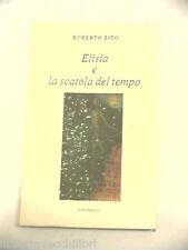 ELISIA E LA SCATOLA DEL TEMPO Roberto Zito Erreci edizioni 1999 libro romanzo di