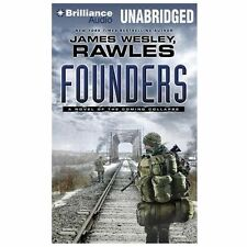 Founders : A Novel of the Coming Collapse by James Wesley Rawles (2013, CD,...