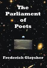 The Parliament of Poets : An Epic Poem by Frederick Glaysher (2012, Hardcover)