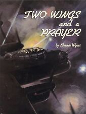 Two Wings and a Prayer by Bernie Wyatt (1984, Book, Illustrated)