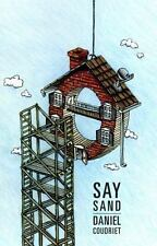 Carnegie Mellon Poetry: Say Sand by Daniel Coudriet (2010, Paperback)