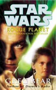 Star Wars: Rogue Planet By Greg Bear