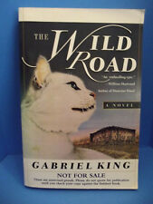 The Wild Road, Gabriel King, (Unrevised Proof, Not for sale) 1st Edition