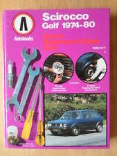 VOLKSWAGEN Golf & SCIROCCO 1974-80 proprietari manutenzione e riparazione Guide-VW