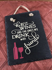 The Best Wines Are The Ones We Drink With Friends verse - Hanging slate plaque