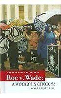 Roe V. Wade: A Womans Choice? (Supreme Court Mile