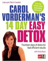 Carol Vorderman's 14 Day Easy Detox: Fourteen days of detox for fast efficient,