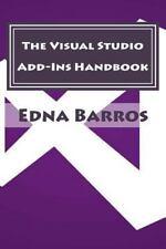 The Visual Studio Add-Ins Handbook by Edna Barros (2016, Paperback)