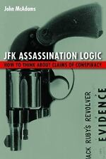 JFK Assassination Logic: How to Think about Claims of Conspiracy (Paperback or S