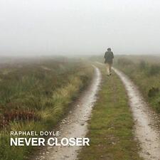 Raphael Doyle - Never Closer (NEW CD)
