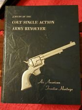 A Study of the Colt Single Action Army Revolver An American Frontier Hertiage,